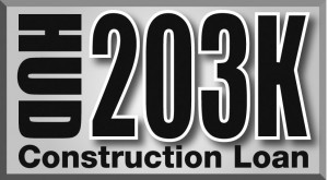 203K Construction Loan